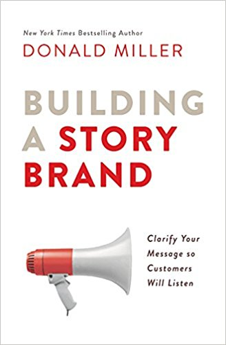 Building a story brand, by Don Miller