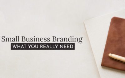Small Business Branding – What You Really Need